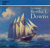 AotS - The Schooner Bertha L Downs. Greenhill B., Manning S.