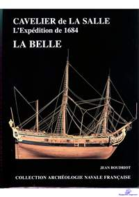 Boudriot Jean, La Belle. Cavalier de La Salle L`Expedition de 1684