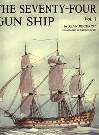 Boudriot Jean. The Seventy-Four Gun Ship. vol. 1. 1986.
