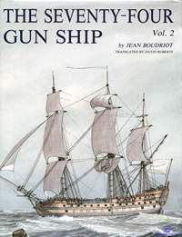 Boudriot Jean. The Seventy-Four Gun Ship. Vol. 2. 1986