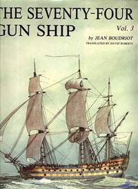 Boudriot Jean. The Seventy-Four Gun Ship. Vol. 3. 1986