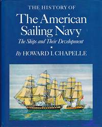 Chapelle H.I. The History of the American Sailing Navy. The Ships and Their Development