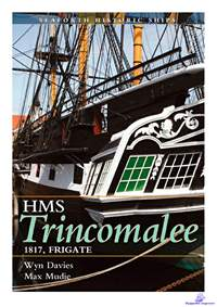 Davies Wyn, Mudie Max. The Frigate HMS Trincomalee, 1817. Seaforth Historic Ship Series.