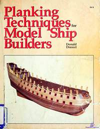 Dressel Donald.  Planking Techniques for Model Ship Builders