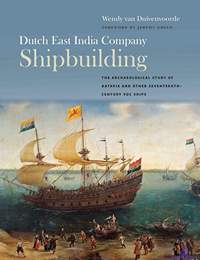 Duivenvoorde Wendy van. Dutch East India Company Shipbuilding