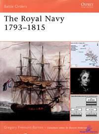 Fremont-Barnes Gregory. The Royal Navy 1793-1815