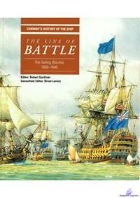 Gardiner Robert. The Line of Battle. The Sailing Warship 1650-1840