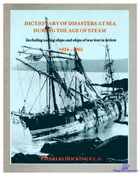 Hocking Charles. Dictionary of Disasters at Sea During the Age of Steam