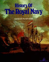 Kemp Peter. History of the Royal Navy
