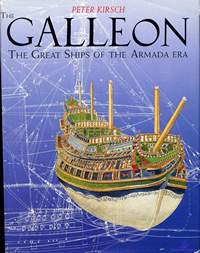 Kirsch Peter. The Galleon. The Great Ships of the Armada Era