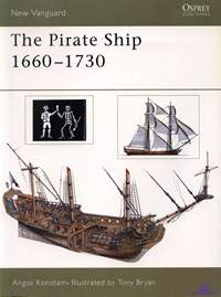 Konstam A., Bryan T. The Pirate Ship 1660-1730