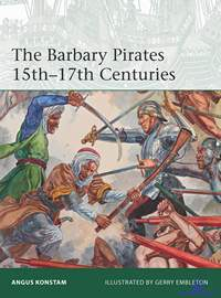 Konstam A. The Barbary Pirates 15th-17th Centuries