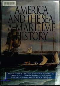 Labarree, Fowler, Sloan, Hattendorf, Safford, German. America and the Sea - A Maritime History