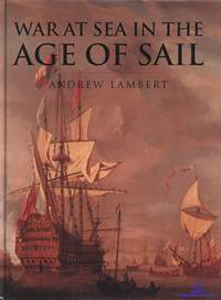Lambert Andrew. War At Sea In The Age Of Sail (1650-1850)