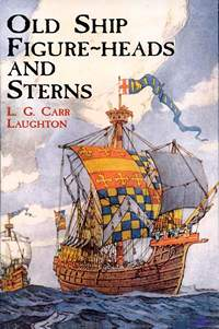 Laughton L.G. Carr. Old Ship Figure-heads and Sterns
