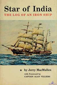 MacMullen Jerry. Star of India. The Log of an Iron Ship