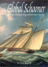 Marquardt K.H. The Global Schooner. Origins, Development, Design and Construction. 1695-1845