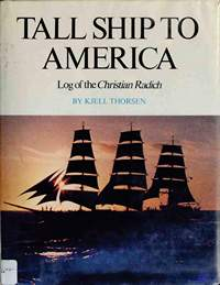 Radich Christian, Thorsen Kjell. Tall Ship to America