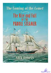 Robins Nick. The Coming of the Comet The Rise and Fall of the Paddle Steamer