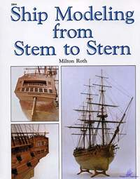 Roth Milton. Ship Modeling from Stem to Stern