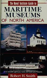 Smith Robert H. The Naval Institute Guide to Maritime Museums of North America