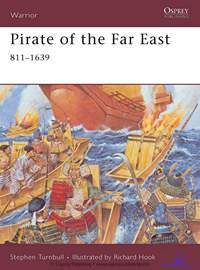 Turnbull Stephen. Pirate of the Far East 811-1639