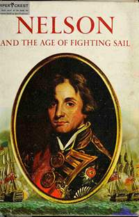 Warner Oliver. Nelson and the Age of Fighting Sail