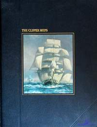 Whipple A.B.C. The Clipper Ships (The Seafarers)